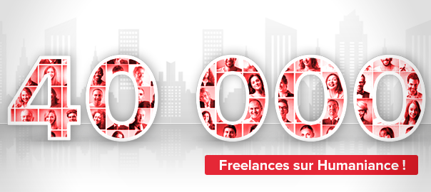 Plus de 40 000 Freelances sur Humaniance, c'est le moment de nous rejoindre !